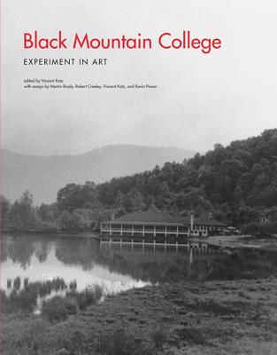 Black Mountain College By Katz, Vincent (EDT)/ Brody, Martin (CON)/ Creeley, Robert (CON)/ Katz, Vincent (CON)/ Power, Kevin (CON)